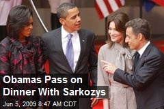 Obamas Pass on Dinner With Sarkozys