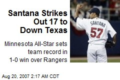 Santana Strikes Out 17 to Down Texas