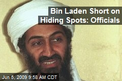 Bin Laden Short on Hiding Spots: Officials