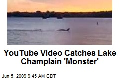 YouTube Video Catches Lake Champlain 'Monster'