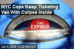 NYC Cops Keep Ticketing Van With Corpse Inside