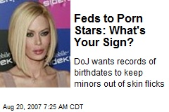 Feds to Porn Stars: What's Your Sign?