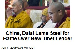 China, Dalai Lama Steel for Battle Over New Tibet Leader