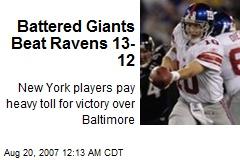 Battered Giants Beat Ravens 13-12