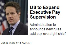 US to Expand Executive Pay Supervision