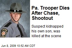 Pa. Trooper Dies After Chase, Shootout