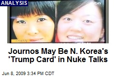 Journos May Be N. Korea's 'Trump Card' in Nuke Talks