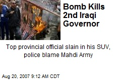 Bomb Kills 2nd Iraqi Governor