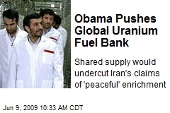 Obama Pushes Global Uranium Fuel Bank
