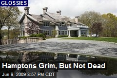 Hamptons Grim, But Not Dead