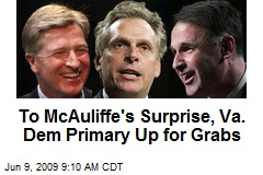 To McAuliffe's Surprise, Va. Dem Primary Up for Grabs