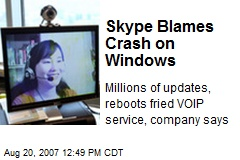 Skype Blames Crash on Windows