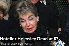Hotelier Helmsley Dead at 87