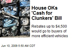 House OKs 'Cash for Clunkers' Bill