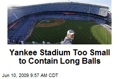 Yankee Stadium Too Small to Contain Long Balls