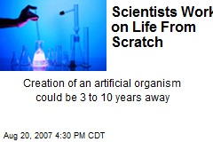 Scientists Work on Life From Scratch
