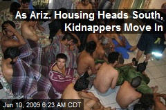 As Ariz. Housing Heads South, Kidnappers Move In