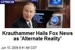 Krauthammer Hails Fox News as 'Alternate Reality'