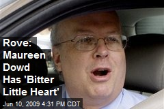 Rove: Maureen Dowd Has 'Bitter Little Heart'