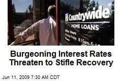 Burgeoning Interest Rates Threaten to Stifle Recovery
