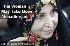 This Woman May Take Down Ahmadinejad