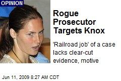 Rogue Prosecutor Targets Knox