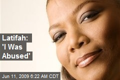 Latifah: 'I Was Abused'