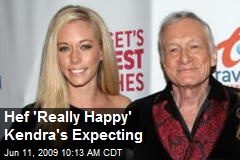 Hef 'Really Happy' Kendra's Expecting