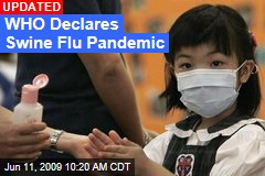 WHO Declares Swine Flu Pandemic