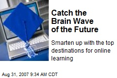 Catch the Brain Wave of the Future