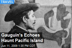 Gauguin's Echoes Haunt Pacific Island