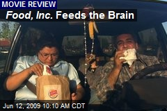 Food, Inc. Feeds the Brain