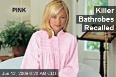 Killer Bathrobes Recalled