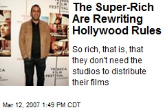 The Super-Rich Are Rewriting Hollywood Rules