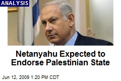 Netanyahu Expected to Endorse Palestinian State