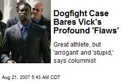 Dogfight Case Bares Vick's Profound 'Flaws'