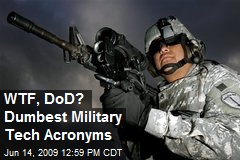 WTF, DoD? Dumbest Military Tech Acronyms