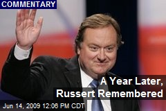 A Year Later, Russert Remembered