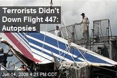 Terrorists Didn't Down Flight 447: Autopsies