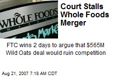 Court Stalls Whole Foods Merger