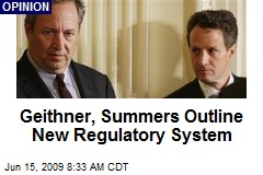 Geithner, Summers Outline New Regulatory System
