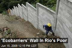 'Ecobarriers' Wall In Rio's Poor
