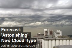 Forecast: 'Astonishing' New Cloud Type