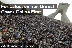 For Latest on Iran Unrest, Check Online First