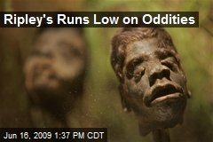 Ripley's Runs Low on Oddities
