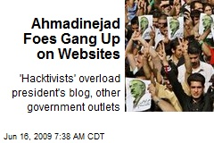 Ahmadinejad Foes Gang Up on Websites