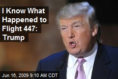 I Know What Happened to Flight 447: Trump