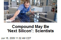 Compound May Be 'Next Silicon': Scientists