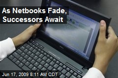 As Netbooks Fade, Successors Await