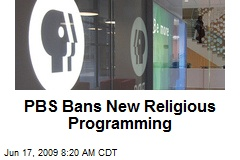 PBS Bans New Religious Programming